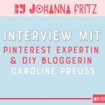 19: Pinterest Expertin und DiY Bloggerin Caroline Preuss