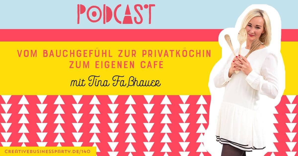 Vom Bauchgefühl zur Privatköchin zum eigenen Café – Tina Faßhauer