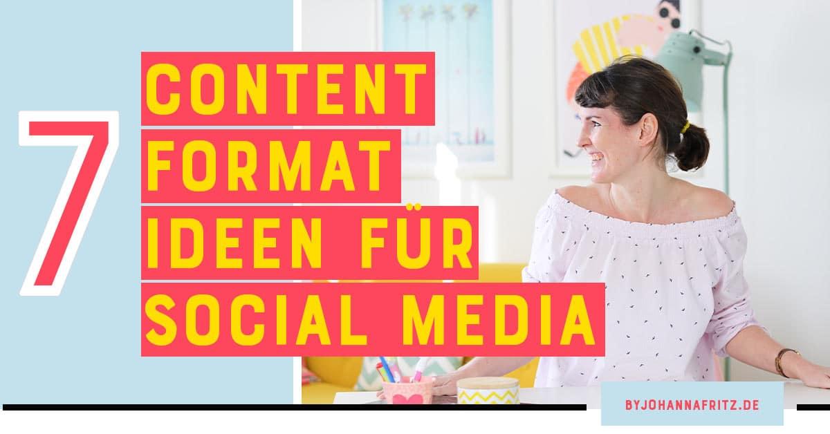 7 Content Format Ideen für Social Media - By Johanna Fritz
