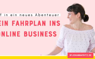 Dein Fahrplan ins Online Business – dein Weg in ein neues Abenteuer