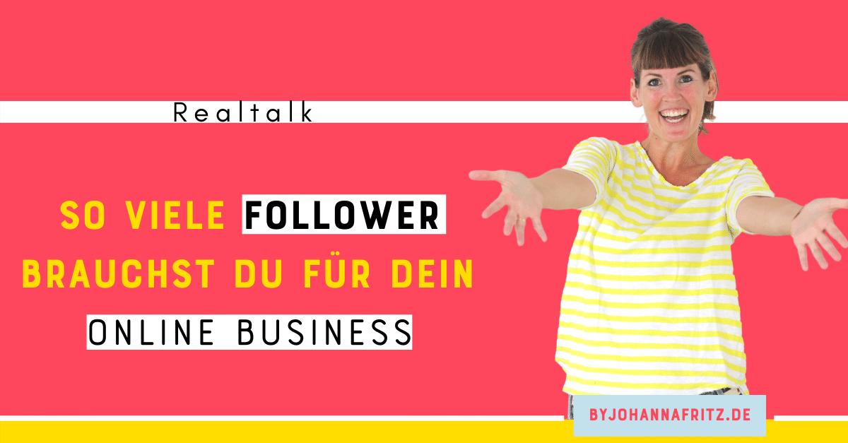 Mit deiner Community ins Online Business - so viele Follower brauchst du wirklich - By Johanna Fritz