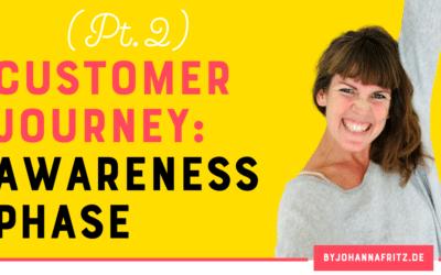Die fünf Schritte der Customer Journey Teil 2/6 – Awareness Phase