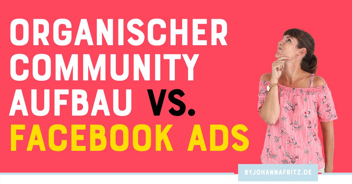 Community vs. Facebook Ads: Was brauchst du für deinen Business Start wirklich?