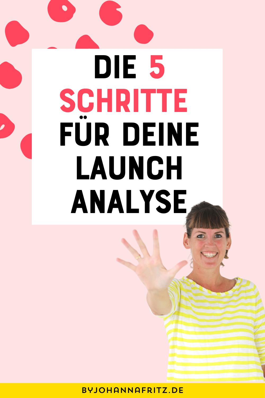 Die 5 Schritte für deine Launch Analyse - by Johanna Fritz